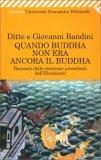 Quando Buddha non era Ancora il Buddha