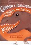 Quando il Dinosauro Scappa dal Museo - Libro
