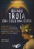 Quando Troia era solo una Città - Libro