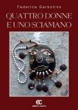 Quattro Donne e uno Sciamano - Libro