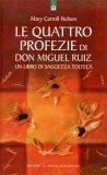Le Quattro Profezie di Don Miguel Ruiz