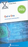 QUI E ORA - LIBRO CON DVD — Psicoterapia Autobiografica di Fritz Perls - Friedrich Salomon Perls
