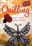 Quilling - Creazioni Originali in Filigrana di Carta - Libro