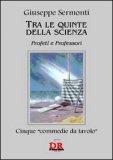 TRA LE QUINTE DELLA SCIENZA Profeti e professori di Giuseppe Sermonti