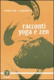 Racconti Yoga e Zen  - Libro