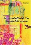 Racconto sul Soffio della Vita e la Magia della Coscienza  - Libro