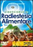 Videocorso di Radiestesia Alimentare