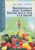 Radiovitalità degli Alimenti - Ipotesi sulla Vita e la Salute - Libro