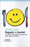 Ragazzi, a Tavola!  - Libro