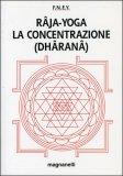 Raja-yoga - La Concentrazione (Dharana)