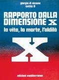 RAPPORTO DALLA DIMENSIONE X - LIBRO E La vita, la morte, l'aldilà di Giorgio Di Simone, Entità A