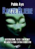 RAZZE ALIENE Descrizioni, foto e identikit dei visitatori extraterrestri di Pablo Ayo