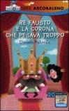 Re Fausto e la Corona che Pesava Troppo  - Libro
