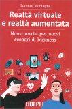 Realtà Virtuale e Realtà Aumentata - Libro