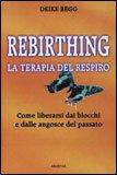 Rebirthing - La Terapia del Respiro