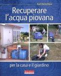 Recuperare l'Acqua Piovana per il Giardino e la Casa  - Libro