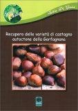 Recupero delle Varietà di Castagno autoctone della Garfagnana - Libro