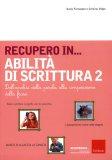 Recupero in... Abilità di Scrittura 2  - Libro