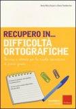 Recupero in... Difficoltà Ortografiche  - Libro