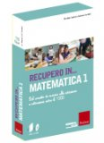 Recupero in... Matematica - Kit CD-Rom + Libro. Vol. 1