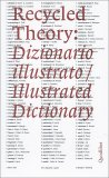 Recycled Theory: Dizionario Illustrato — Libro