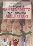 La Regola di San Benedetto per il Successo negli Affari — Libro