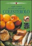 Regole Naturali per non Aver Paura del Colesterolo