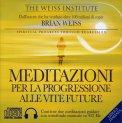 Meditazioni per la Progressione alle Vite Future