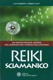 Reiki Sciamanico - Libro