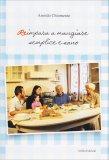 Reimpara a Mangiare Semplice e Sano - Libro