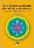 Dalle Religioni Politicizzate alle Religioni Auto-Realizzanti — Libro
