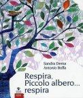 Respira, Piccolo Albero... Respira  - Libro