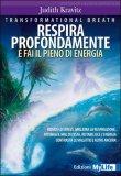 RESPIRA PROFONDAMENTE E FAI IL PIENO DI ENERGIA di Judith Kravitz