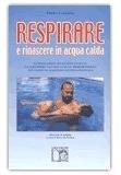 Respirare e rinascere in acqua calda — Libro