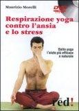 Respirazione Yoga contro L' Ansia e lo Stress