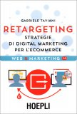 Retargeting - Strategie di Digital Marketing per l'Ecommerce - Libro