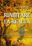 Riabitare la Realtà  - Libro