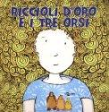 Riccioli d'Oro e i Tre Orsi  — Libro