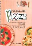 Ricettario delle Pizze - Focacce e Torte Salate — Libro