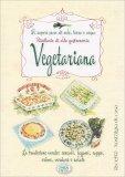Ricettario di Alta Gastronomia Vegetariana - Libro