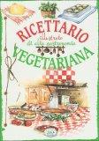 Ricettario Illustrato di Alta Gastronomia Vegetariana  - Libro