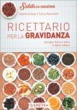 Ricettario per la Gravidanza - Mangiare Bene e Sano in Dolce Attesa - Libro