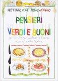 Ricettario Vegetariano-Vegano - Pensieri Verdi e Buoni - Libro