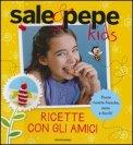 Ricette con gli Amici - Sale & Pepe Kids - Vol. 2  - Libro