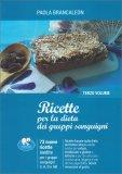Ricette per la Dieta dei Gruppi Sanguigni - Terzo Volume - Libro