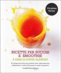 Ricette per Succhi e Smoothie a Base di Super Alimenti — Libro