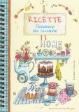 Ricette - Quaderno per Scriverle - Home Sweet Home - Quaderno