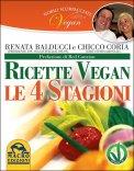 Ricette Vegan - Le 4 Stagioni - Nobili Scorpacciate Vegan  - Libro