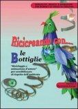 Ricicreando con ... le Bottiglie + CD