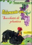 Ricicreando con ... Sacchetti di Plastica + CD